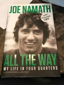 "JOE NAMATH -AUTOGRAPHED ""ALL THE WAY/MY LIFE IN FOUR QUARTERS"" NEW SIGNED BOOK B"