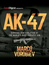 AK-47: Survival and Evolution of the World's Most Prolific Gun by Marco...