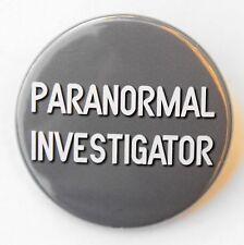 "PARANORMAL INVESTIGATOR - Pinback Button Badge 1.5"" Ghosts"