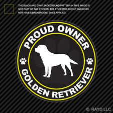 Proud Owner Golden Retriever Sticker Decal Self Adhesive Vinyl dog canine pet