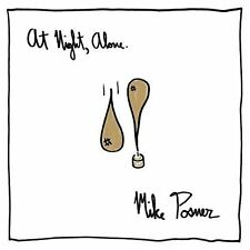 NEW - At Night, Alone. by Mike Posner