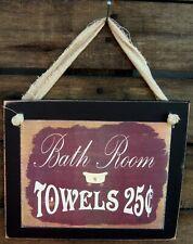 Bath Room Towels 25¢ Hanging Sign Plaque Primitive Rustic Farmhouse Bathroom