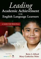 Leading Academic Achievement for English Language Learners : A Guide for Princi…