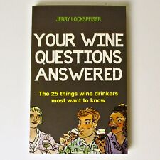 Your Wine Questions Answered: The 25 Things Wine Drinkers Most Want to Know