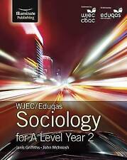 WJEC / Eduqas Sociology for A Level Year 2: Student Book 9781908682758  NEW