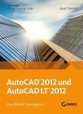 AutoCAD und AutoCAD LT 2012. Das offizielle Trainingsbuch - Scott Onstott
