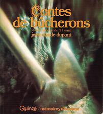 CONTES DE BÛCHERONS. PAR JEAN-CLAUDE DUPONT.