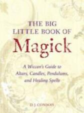 The Big Little Book of Magick: A Wiccan's Guide to Altars, Candles, Pendulums, a