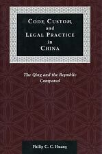 Code, Custom, and Legal Practice in China: The Qing and the Republic C-ExLibrary