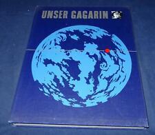 Unser Gagarin - Ein Buch über den ersten Raumfahrer und seine Heimaterde