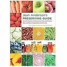 Jean Anderson's Preserving Guide : How to Pickle and Preserve, Can and...