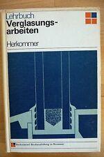 """Lehrbuch """" Verglasungsarbeiten"""", Herkommer, 1974"""
