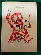 AVVENTURE PIETRIFICATE - Umberto Mastroianni - Sandro Maria Rosso - 1965