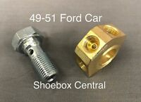 1949 1950 1951 Ford Master Cylinder Brass Fitting and Banjo Bolt NEW