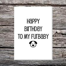 funny cute birthday card for the dog - happy birthday to my furbaby
