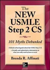 The New Usmle Step 2 CS : 101 Myths Debunked by Brenda R. Affinati (2013, Paperb