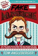 Fake Mustache : Or, How Jodie o'Rodeo and Her Wonder Horse (and Some Nerdy...