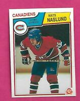 1983-84 OPC # 193 CANADIENS MATS NASLUND ERROR  ROOKIE NRMT-MT (INV# C3183)