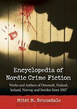 Encyclopedia of Nordic Crime Fiction: Works and Authors of Denmark, Finland, Ice