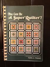 Quilting book You Can Be A Super Quilter Carla J. Hassel teach yourself new