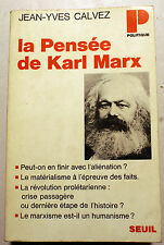 MARXISME/LA PENSEE DE KARL MARX/J.Y.CALVEZ/ED SEUIL/1970