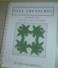 TINY TREASURES 100 Miniature Appliqué Quilt Patterns JAN HALGRIMSON Quilting