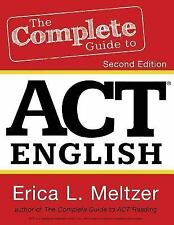 The Complete Guide to ACT English, 2nd Edition by Erica Meltzer (2015, Paperbac…