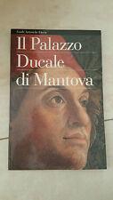 Guide Artistiche Electa - Il Palazzo Ducale di Mantova - Renato Berzaghi - 1992