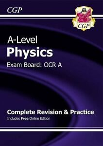 A-Level Physics: OCR A Year 1 & 2 Complete Revision & Practice w... by CGP Books