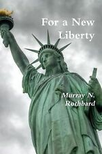 For a New Liberty by Murray N. Rothbard (2013, Paperback)