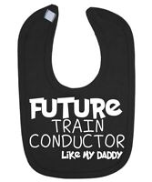 Future Train Conductor Like DADDY Baby Bib Funny Gift Novelty Humour Birthday