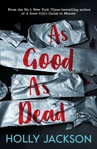As Good As Dead : Book 3 by Holly Jackson NEW Paperback BOOK