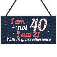 Funny 40th Birthday Gift Hanging Plaque Novelty Friendship Family Mum Dad Gift