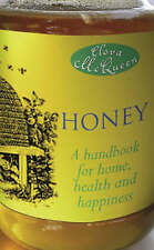 Honey: A Handbook for Home, Health and Happiness, McQueen, Clova, 1845021584, Ne