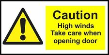 Sticker / Decal CAUTION HIGH WINDS TAKE DOOR SIGN 200mm x 100mm KP508