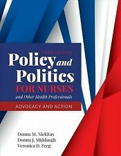Policy and Politics for Nurses and Other Health Professionals: Advocacy and Acti