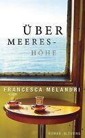Über Meereshöhe von Francesca Melandri (2012, Gebundene Ausgabe) #s15