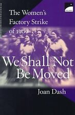 We Shall Not Be Moved: The Womens Factory Strike