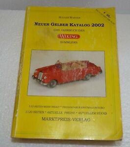 Wiking - Neuer Gelber Katalog 2002 - Das Jahrbuch des Wiking Sammlers H. Wanner