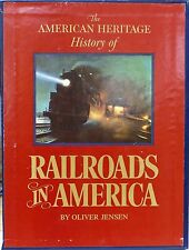 The American Heritage History of Railroads in America by Jensen, Oliver
