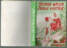 W E BOOTH TAYLOR HOMES WHICH JESUS VISITED REPRINT EDITION HARDBACK DJ 1946