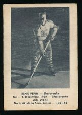 1951-52 Laval Dairy (QSHL) #42 RENE PEPIN (Sherbrooke)