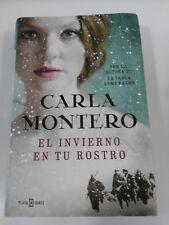 CARLA MONTERO EL INVIERNO EN TU ROSTRO LIBRO TAPA DURA PLAZA & JANES 766 PGS