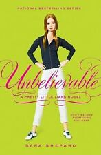 Unbelievable (Pretty Little Liars, Book 4)-ExLibrary