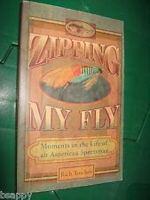 Zipping My Fly Rich Tosches FLY FISHING Trout Humor Travel Worldwide Adventures