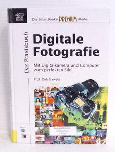 Das Praxisbuch Digitale Fotografie; Prof. Dirk Slawski