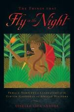 The Things That Fly in the Night : Female Vampires in Literature of the...