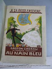 Cherau Au nain bleu La belle enseigne Numéroté sur vergé Beau livre parfait état