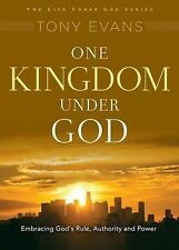 One Kingdom Under God: His Rule Over All (Life Under God Series), Evans, Tony, G