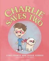 Charlie Saves Two!: By Forbes, Leah